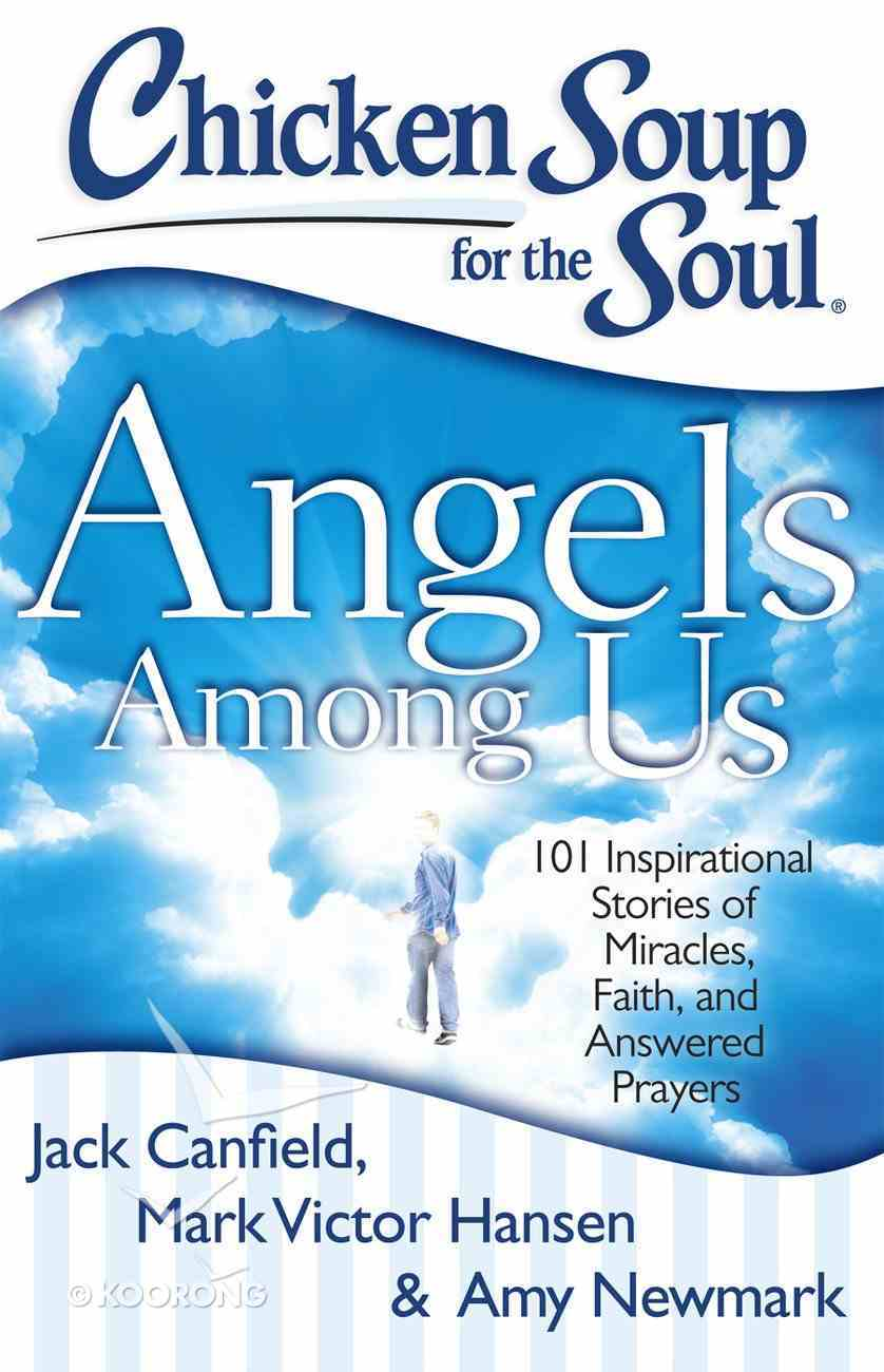 Chicken Soup For the Soul: Angels Among Us eBook
