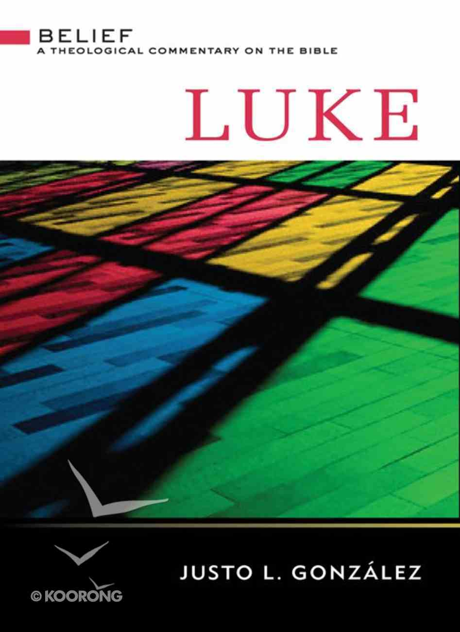 Luke (Belief: Theological Commentary On The Bible Series) eBook