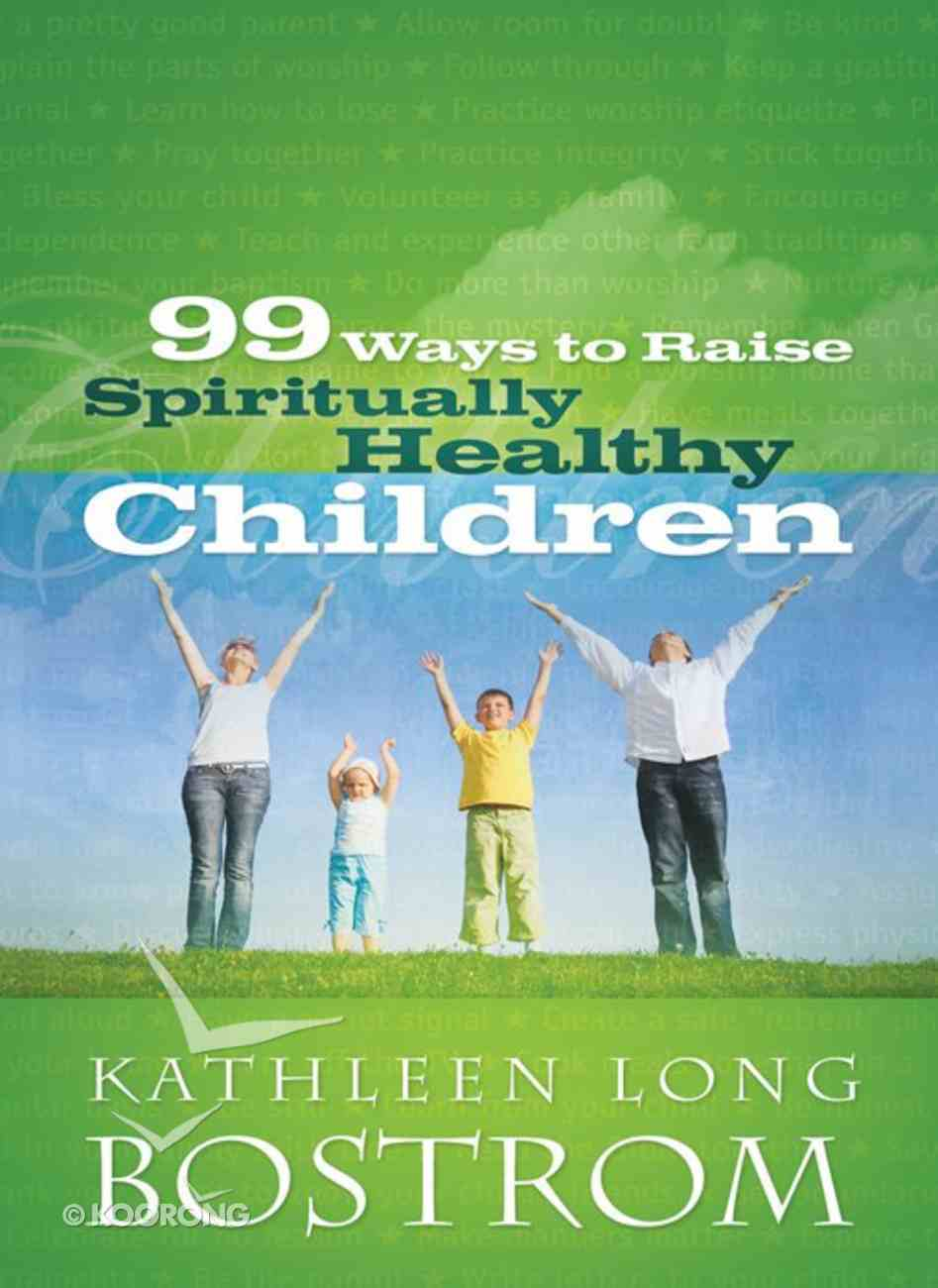 99 Ways to Raise Spiritually Healthy Children eBook