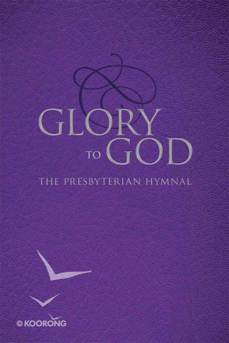 Glory to God: The Presbyterian Hymnal eBook