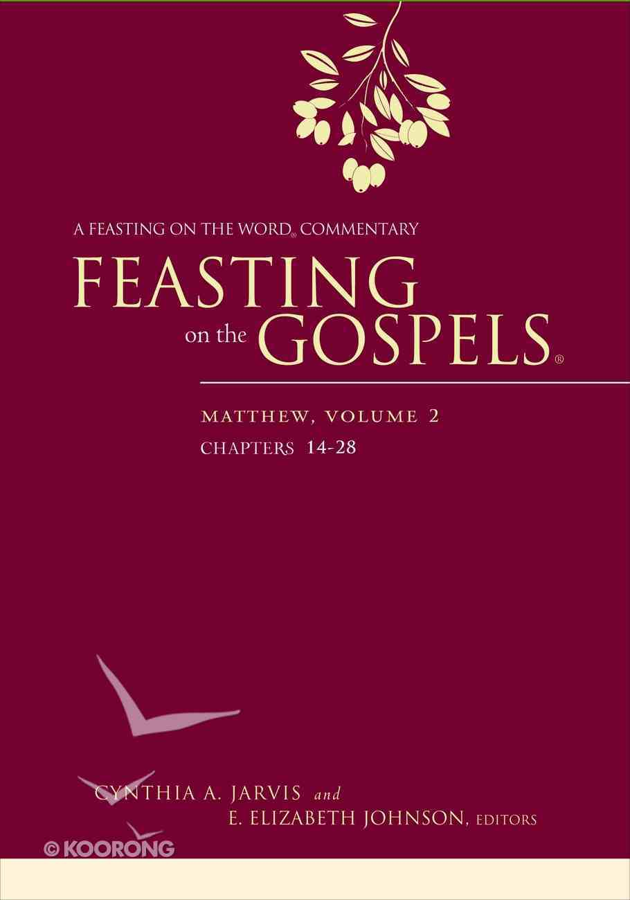 Feasting on the Gospels: Matthew #02: Chapters 14-28 (Feasting On The Word Commentary Series) eBook