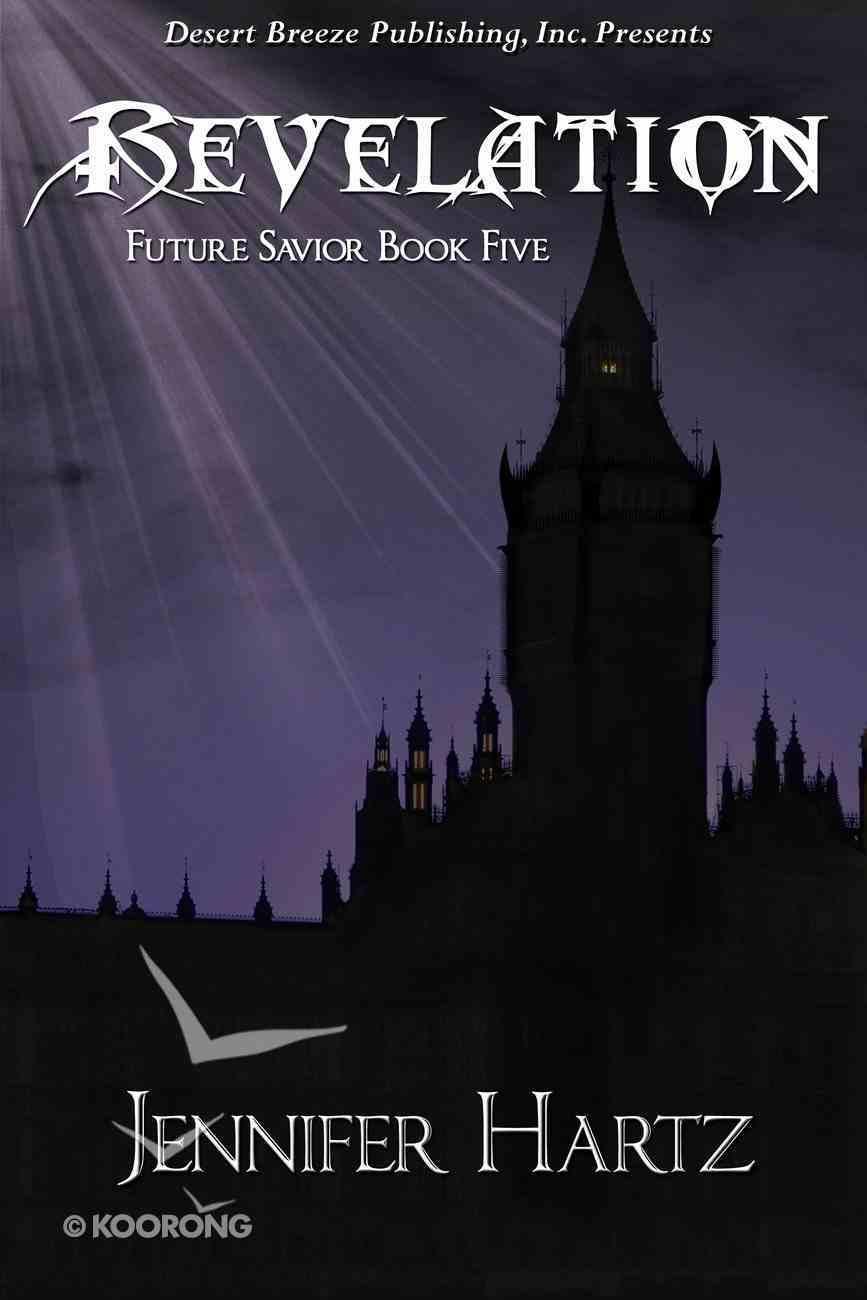Revelation (#04 in Future Savior Series) eBook
