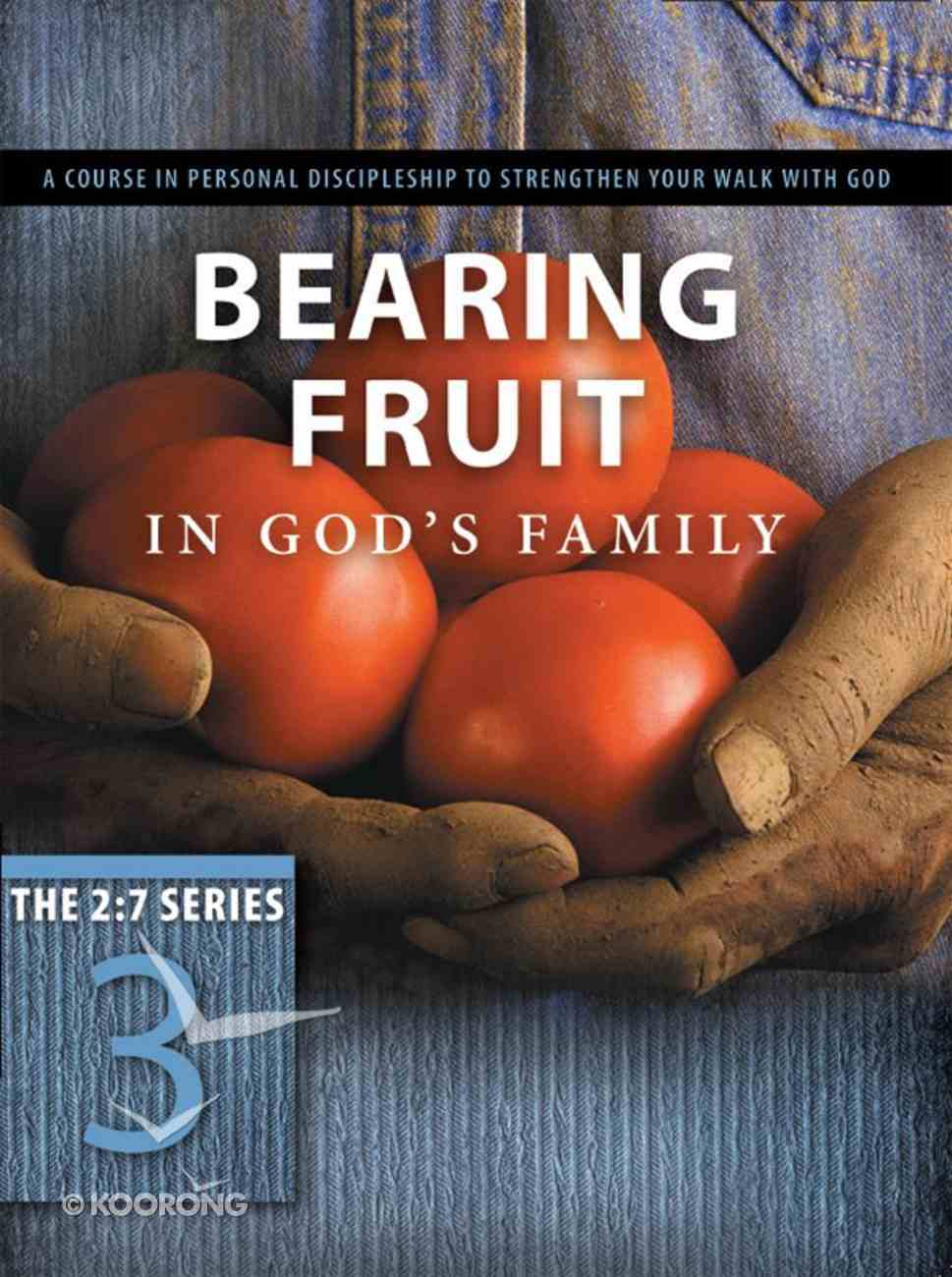New 2: 7 Series #03  Bearing Fruit in God's Family (#03 in New 2 7 Series) eBook