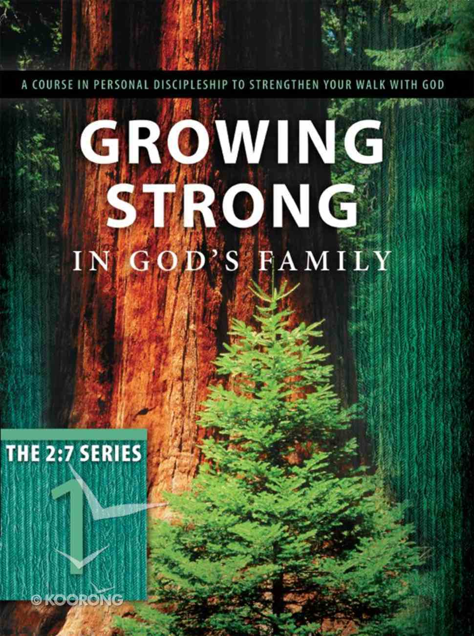New 2: 7 Series #01  Growing Strong in God's Family (#01 in New 2 7 Series) eBook