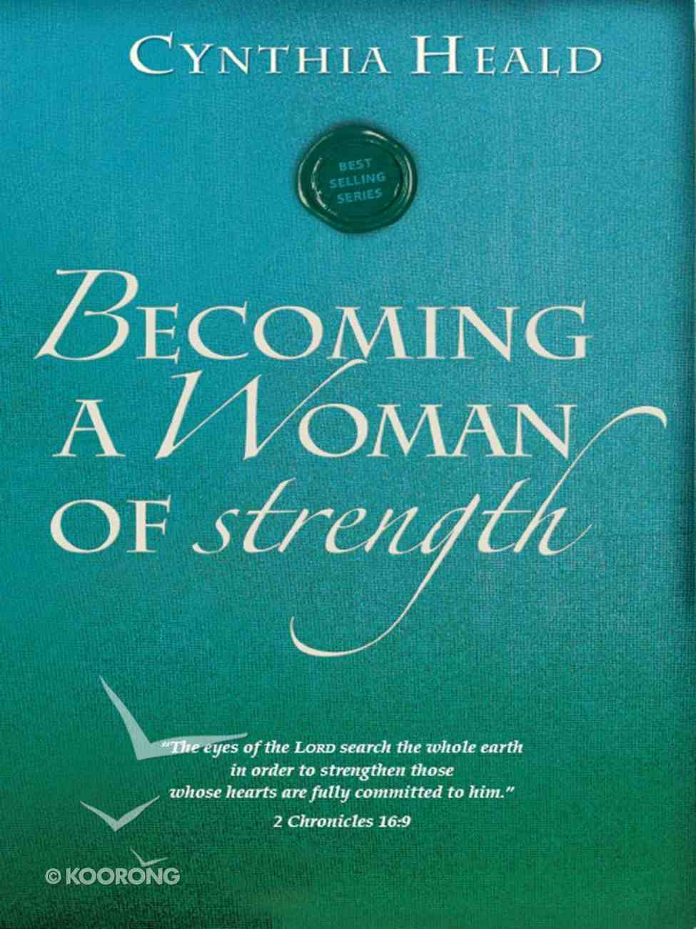 Becoming a Woman of Strength (Becoming A Woman Bible Studies Series) eBook