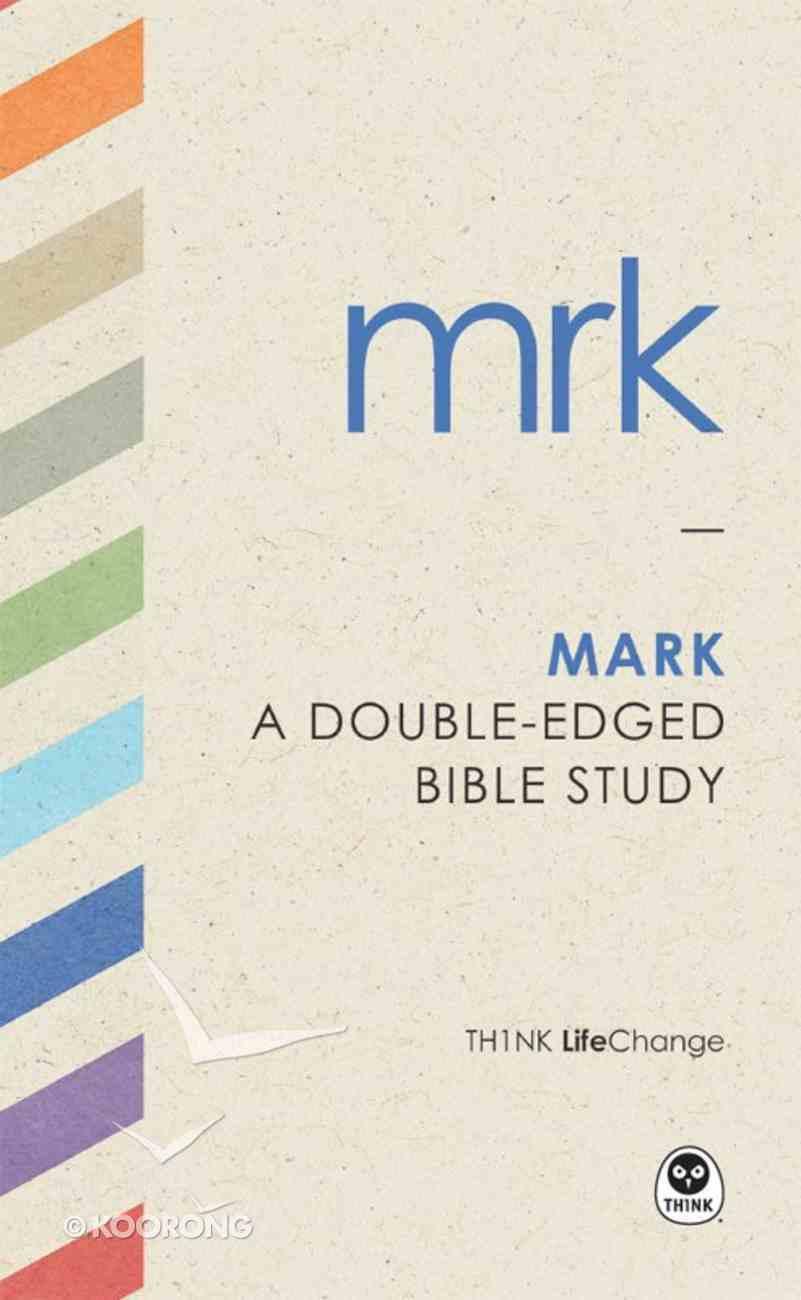 Mark (Th1nk Lifechange Series (Think)) eBook