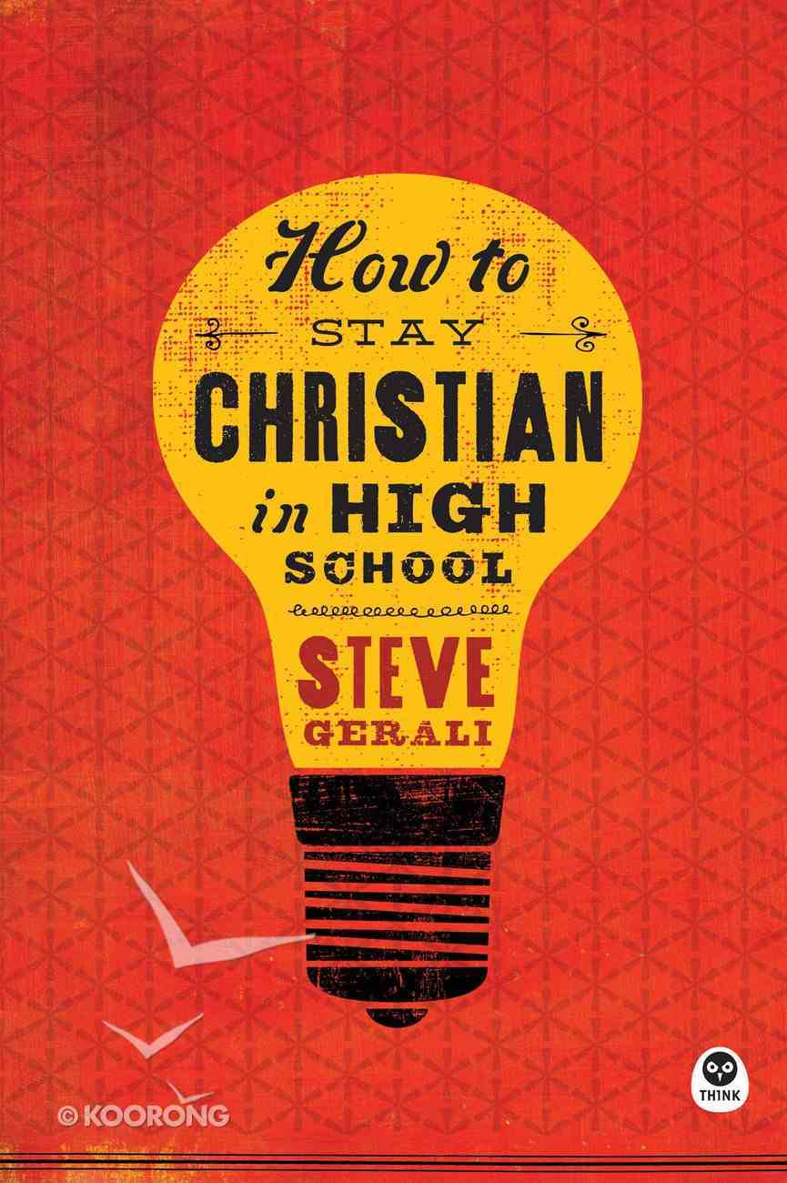 How to Stay Christian in High School eBook