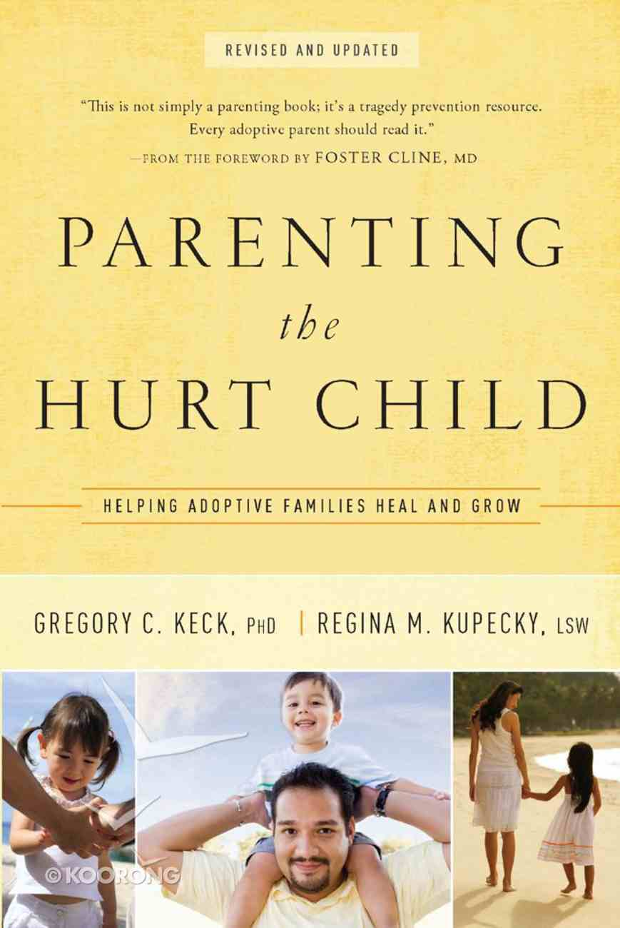 Parenting the Hurt Child: Helping Adoptive Families Heal and Grow eBook