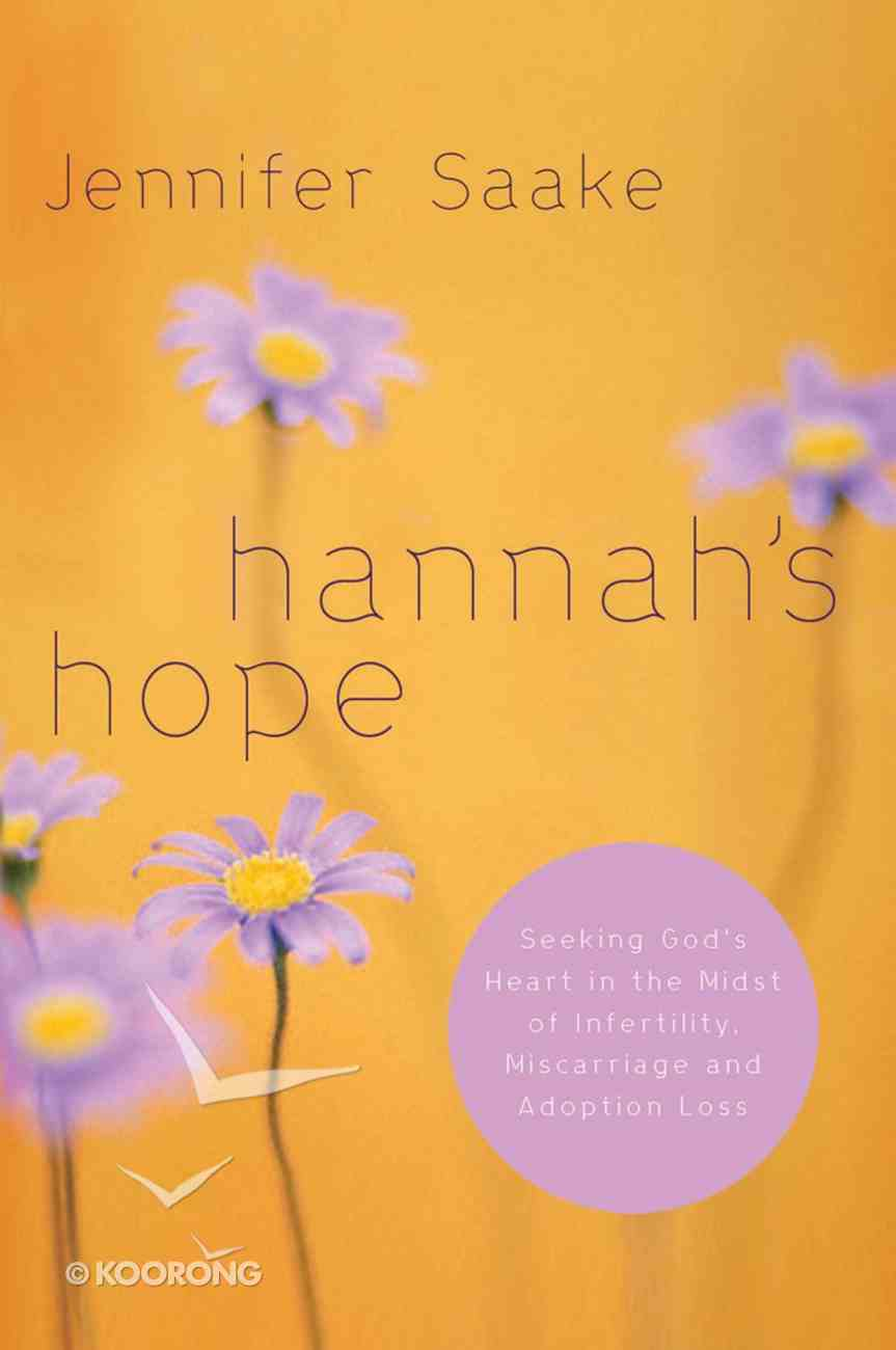 Hannah's Hope: Seeking God's Heart in the Midst of Infertility eBook