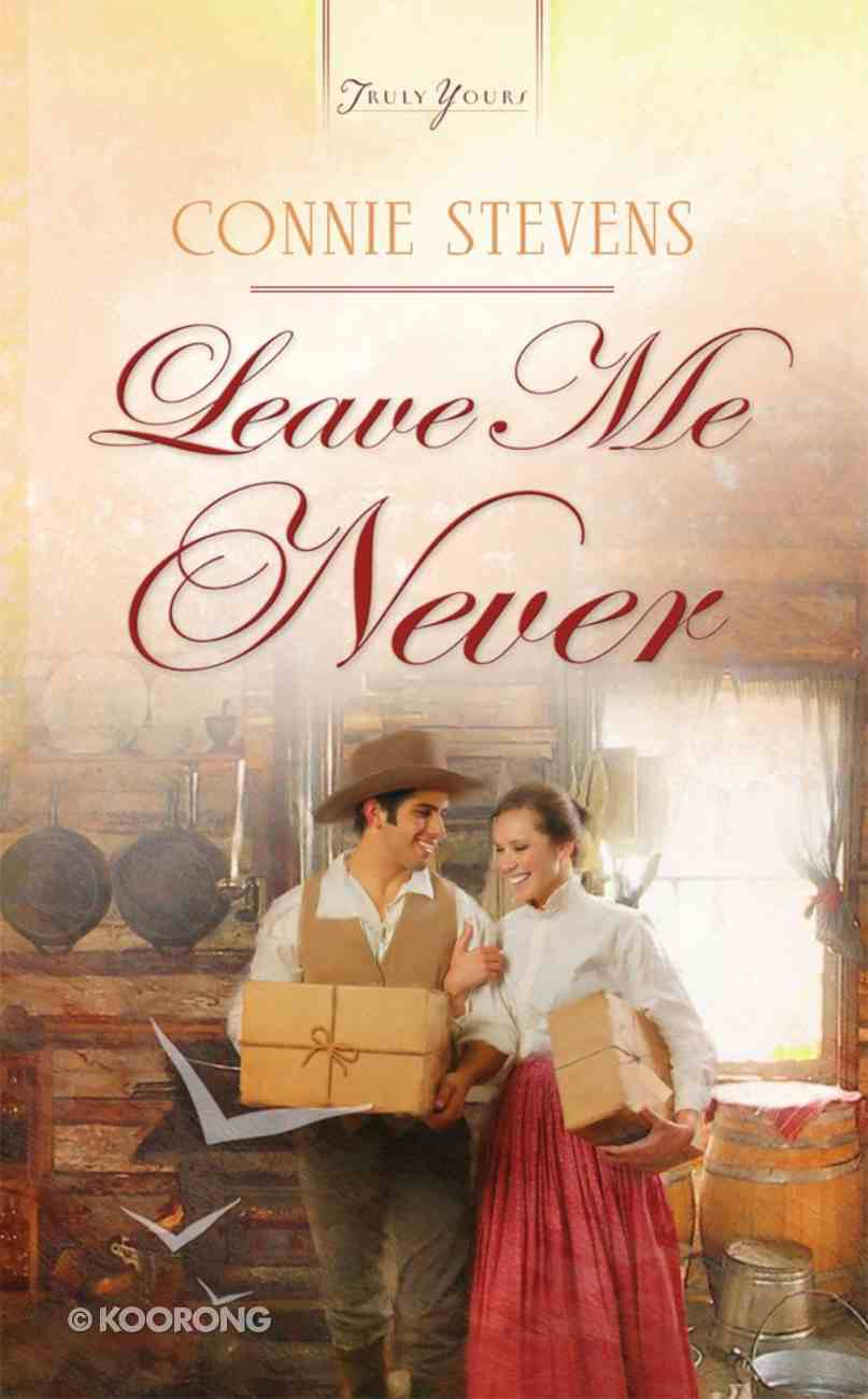 Leave Me Never (Truly Yours Series) Paperback