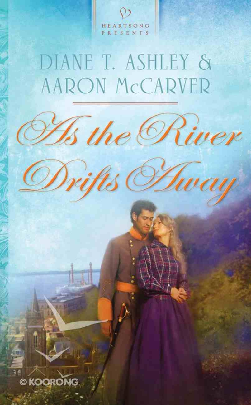As the River Drifts Away (#964 in Heartsong Series) Paperback