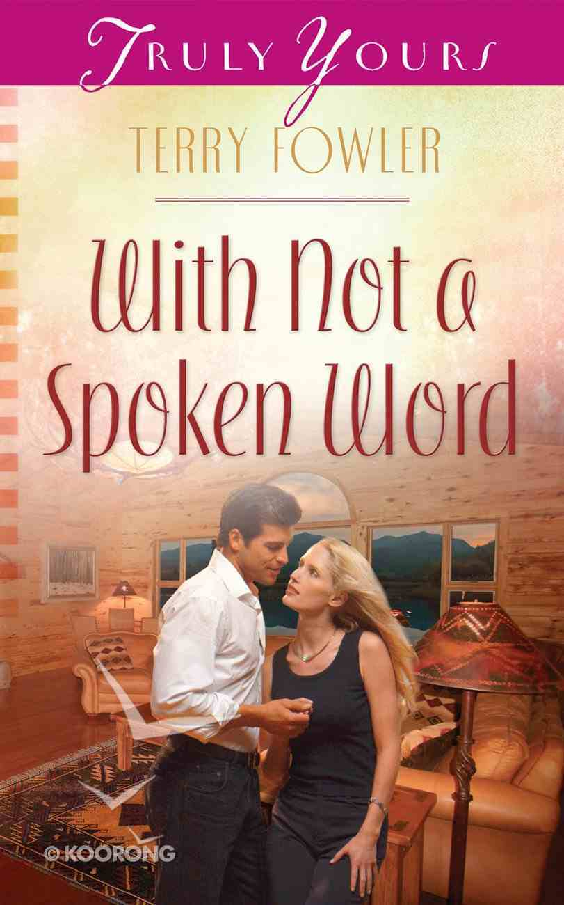 With Not a Spoken Word (#962 in Heartsong Series) Paperback