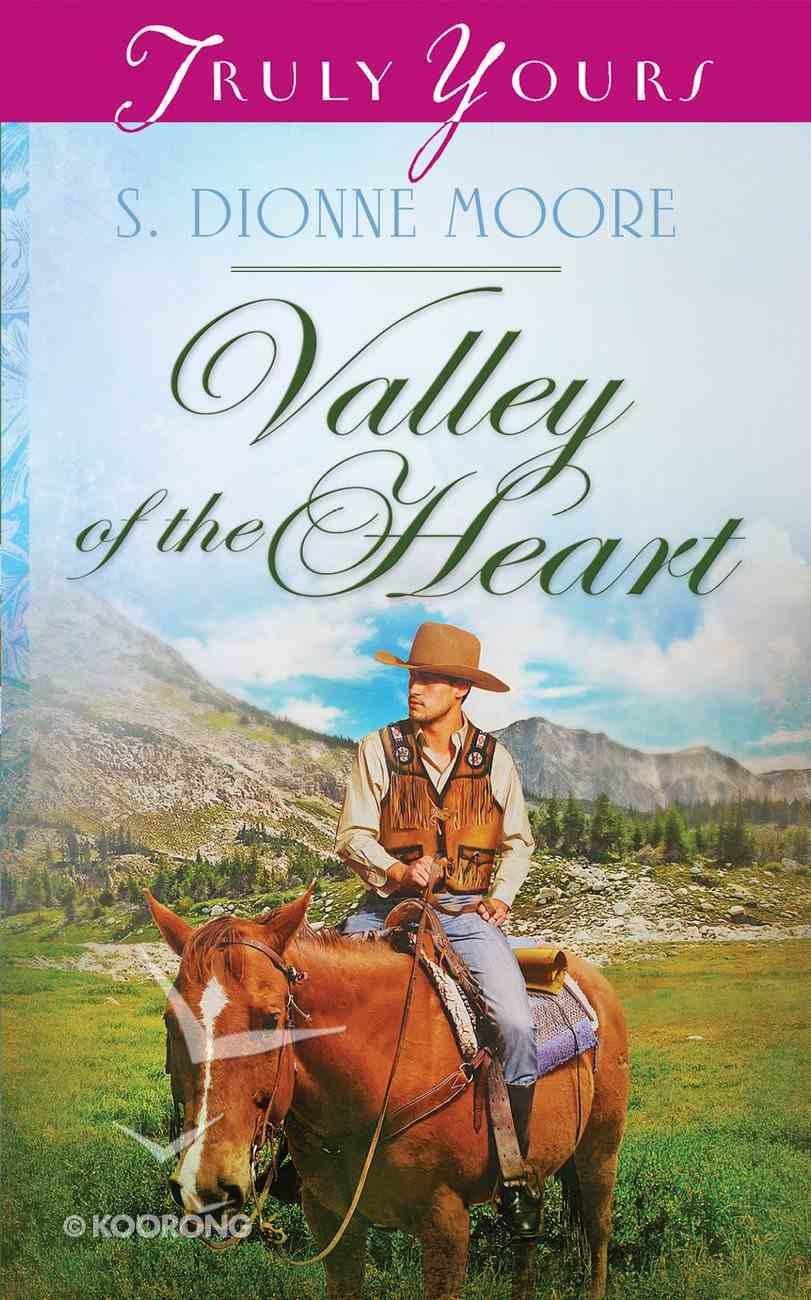Valley of the Heart (#1016 in Heartsong Series) Mass Market