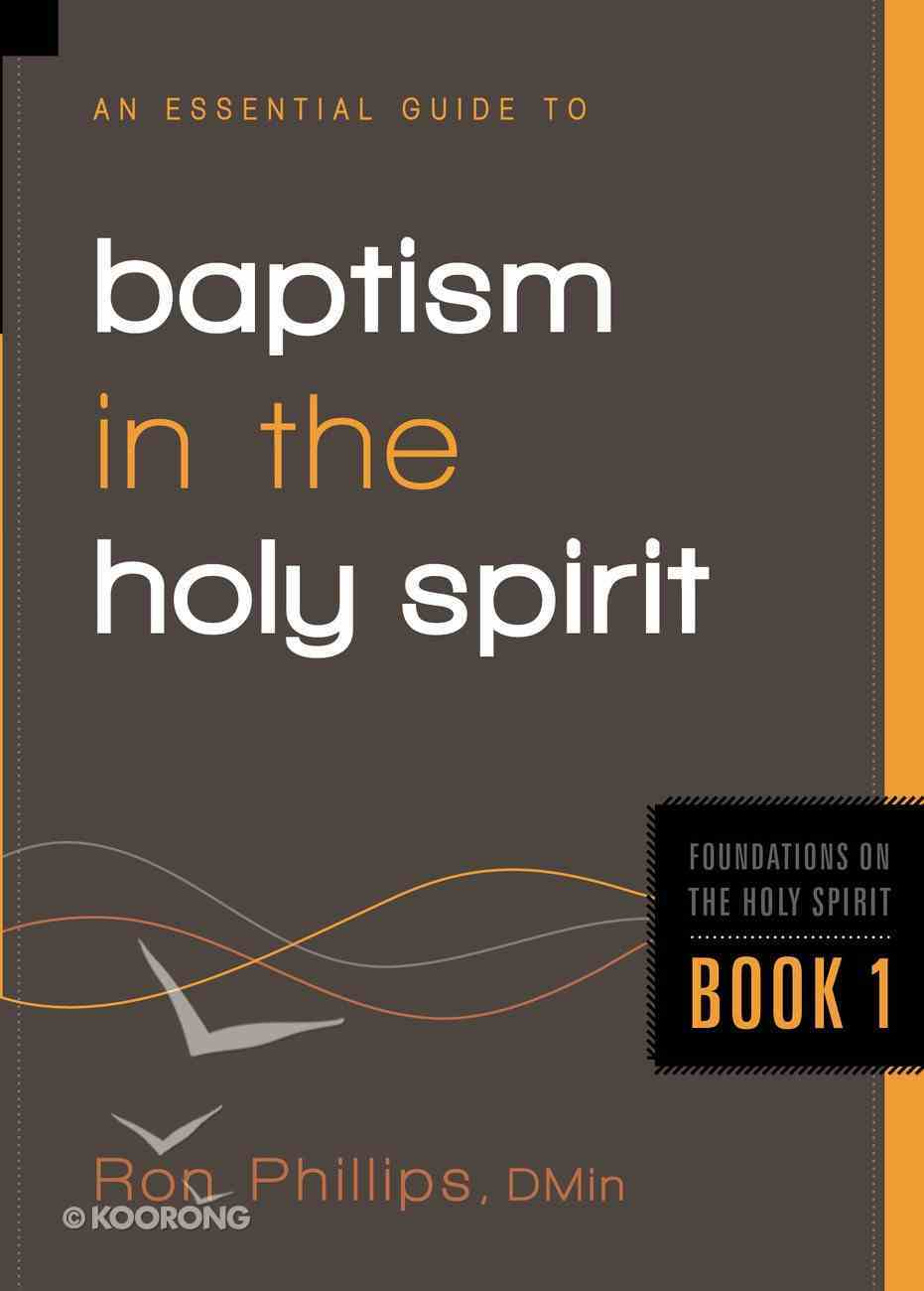 Baptism of the Holy Spirit (#01 in The Essential Guide To Series) eBook