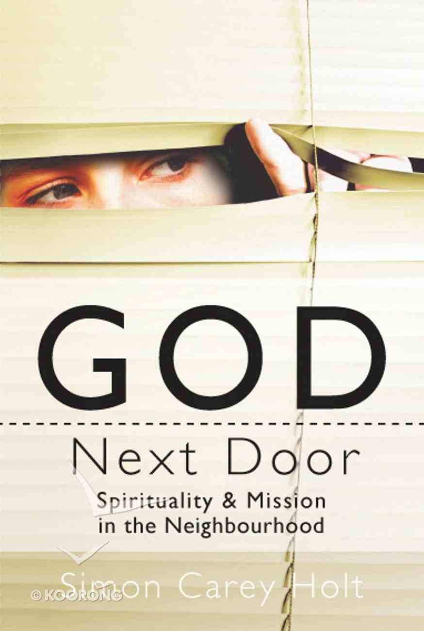 God Next Door: Spirituality & Mission in the Neighbourhood eBook