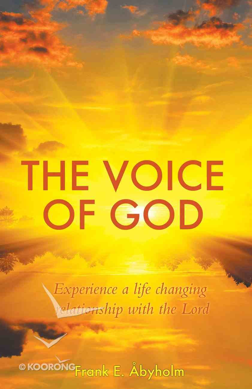 Voice of God: The Experience a Life Changing Relationship With the Lord eBook