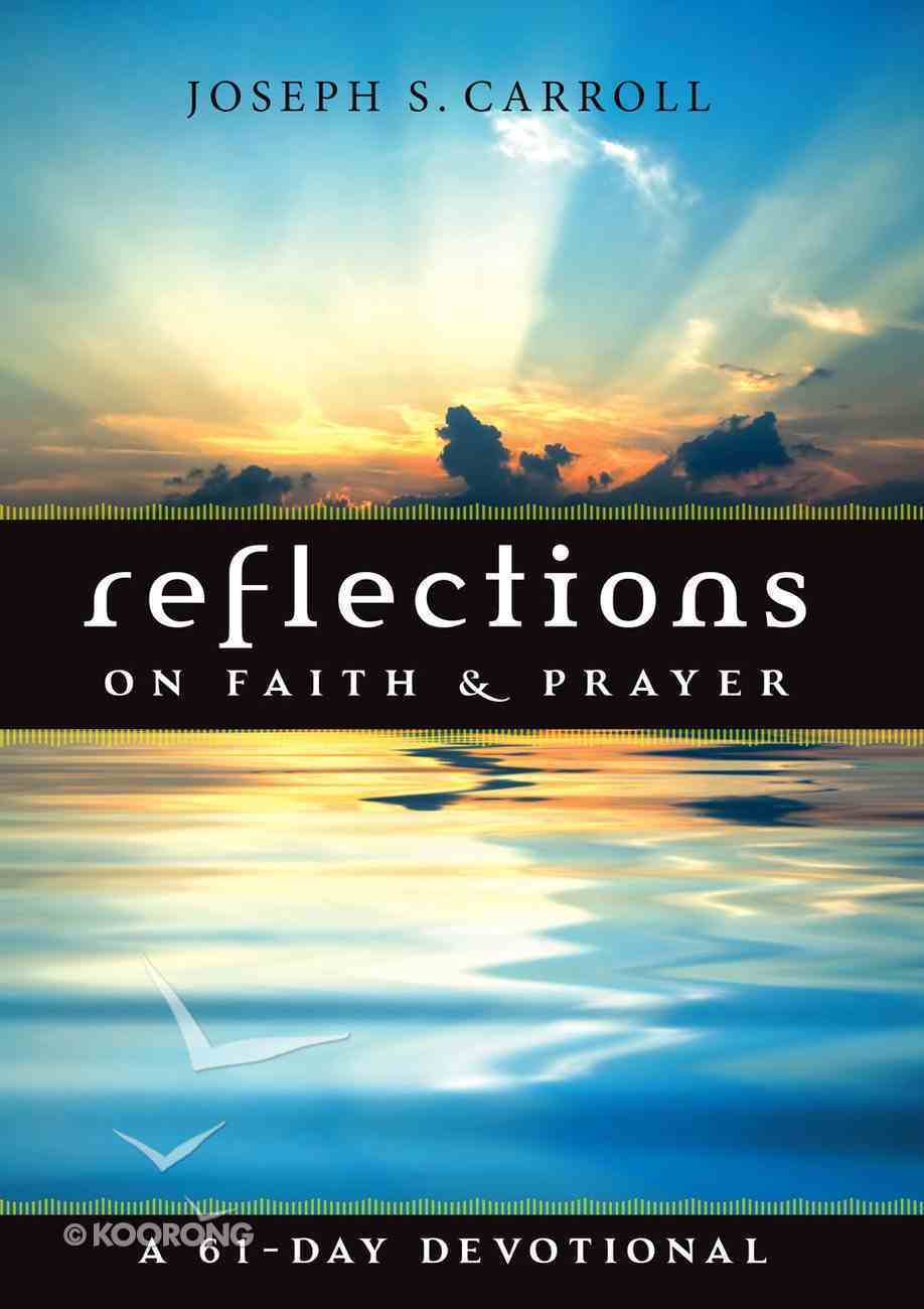 Reflections on Faith and Prayer: A 61-Day Devotional Paperback