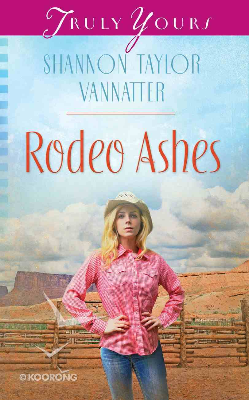 Rodeo Ashes (#1018 in Heartsong Series) Mass Market