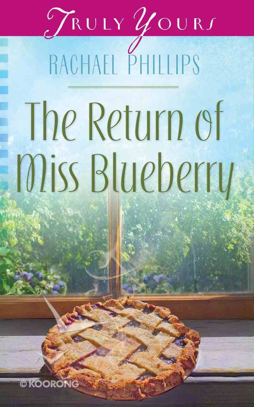 The Return of Miss Blueberry (#1025 in Heartsong Series) Mass Market