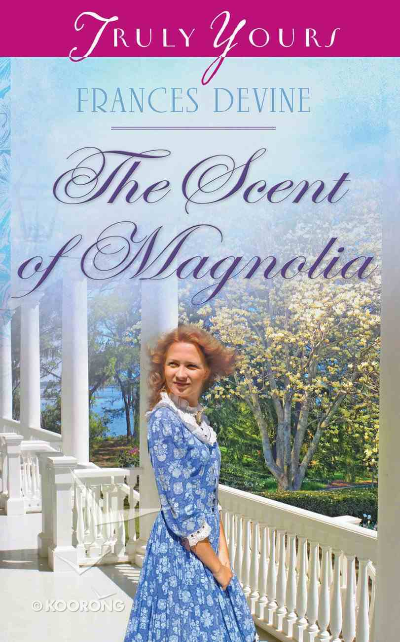 The Scent of Magnolia (#1027 in Heartsong Series) Mass Market