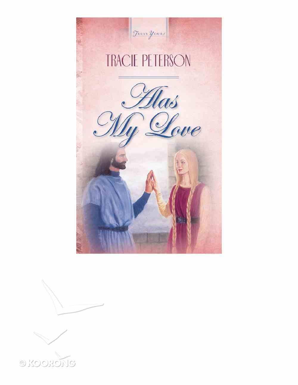 Alas My Love (#164 in Heartsong Series) eBook