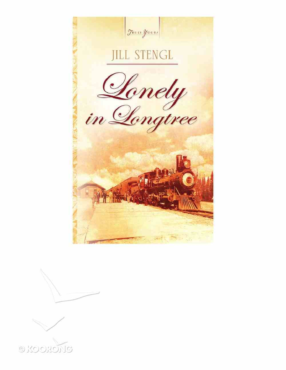 Lonely in Longtree (Heartsong Series) eBook