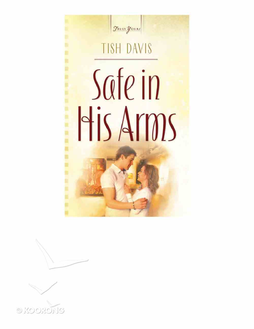 Safe in His Arms (Heartsong Series) eBook