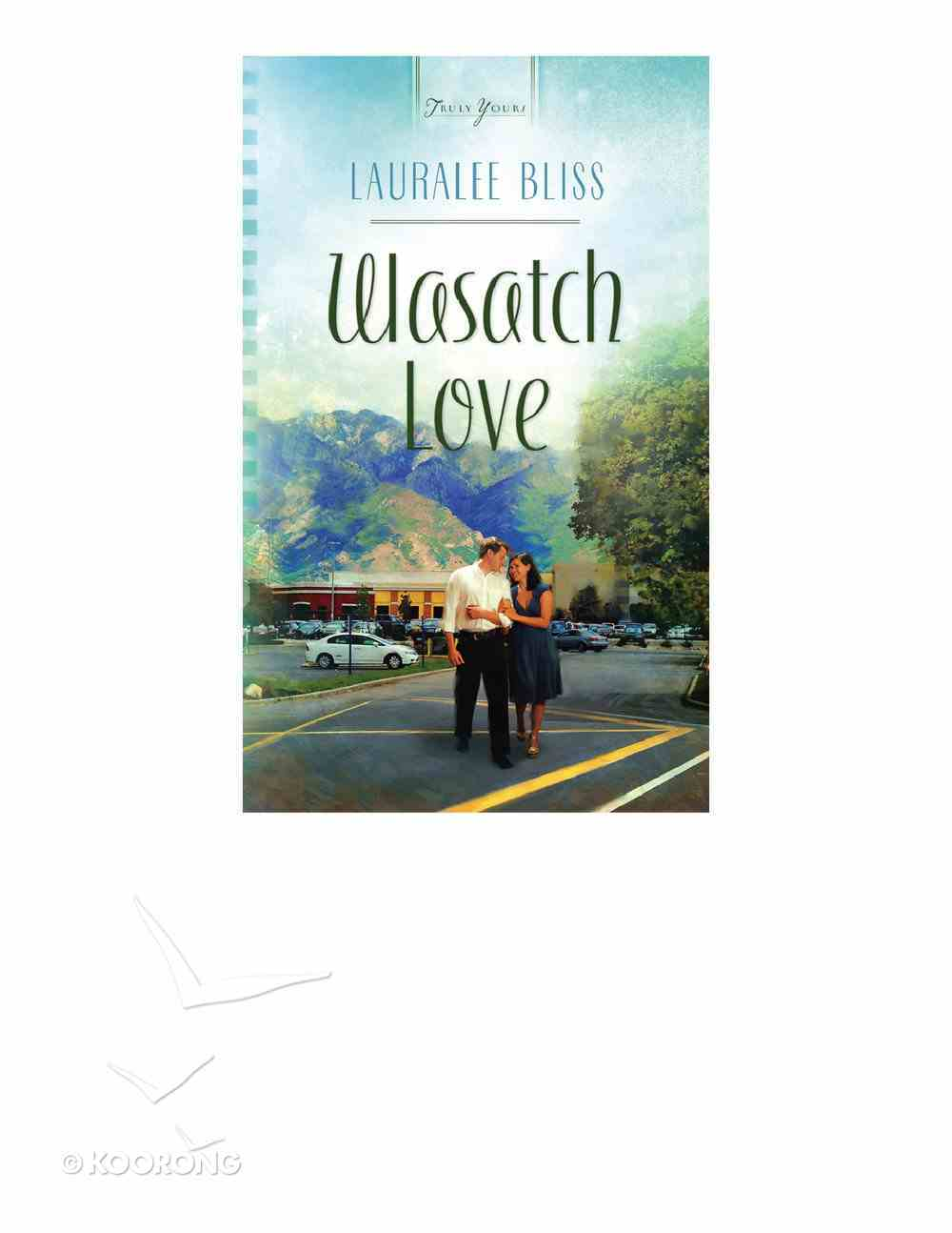 Wasatch Love (Heartsong Series) eBook
