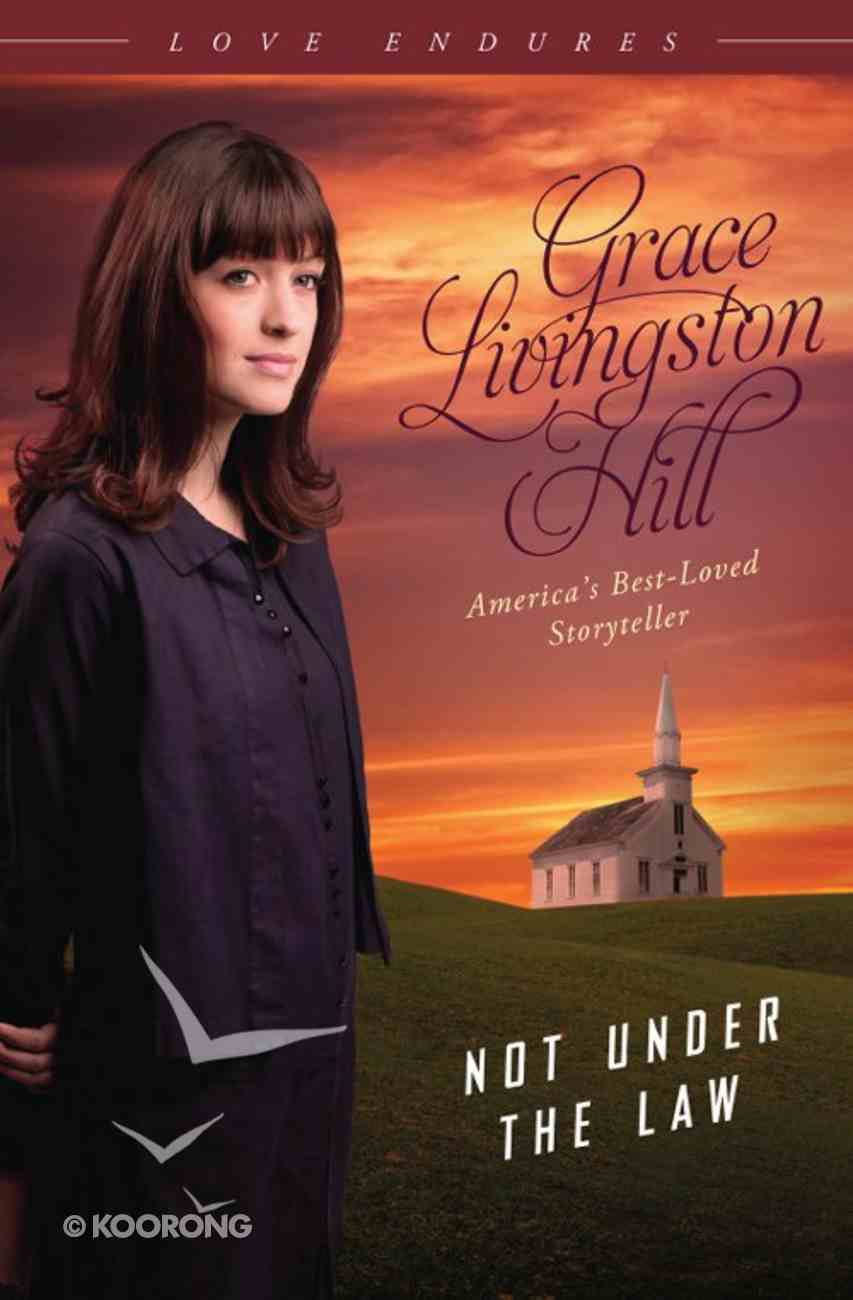 Not Under the Law (Love Endures Series) eBook
