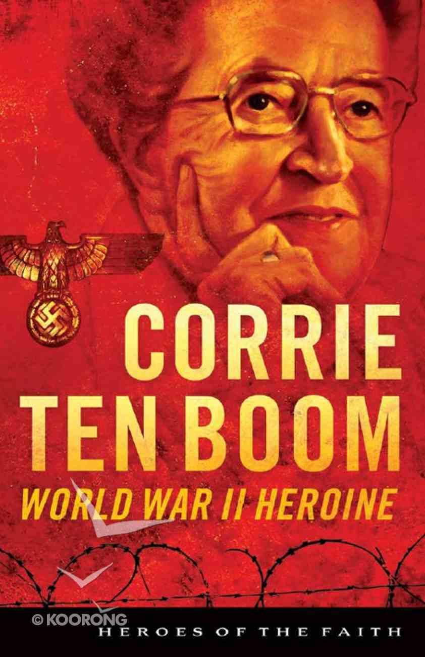 Corrie Ten Boom (Heroes Of The Faith Series) eBook