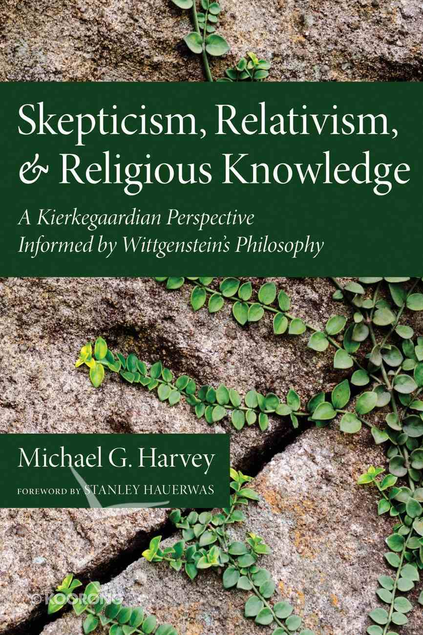 Skepticism, Relativism, and Religious Knowledge Paperback