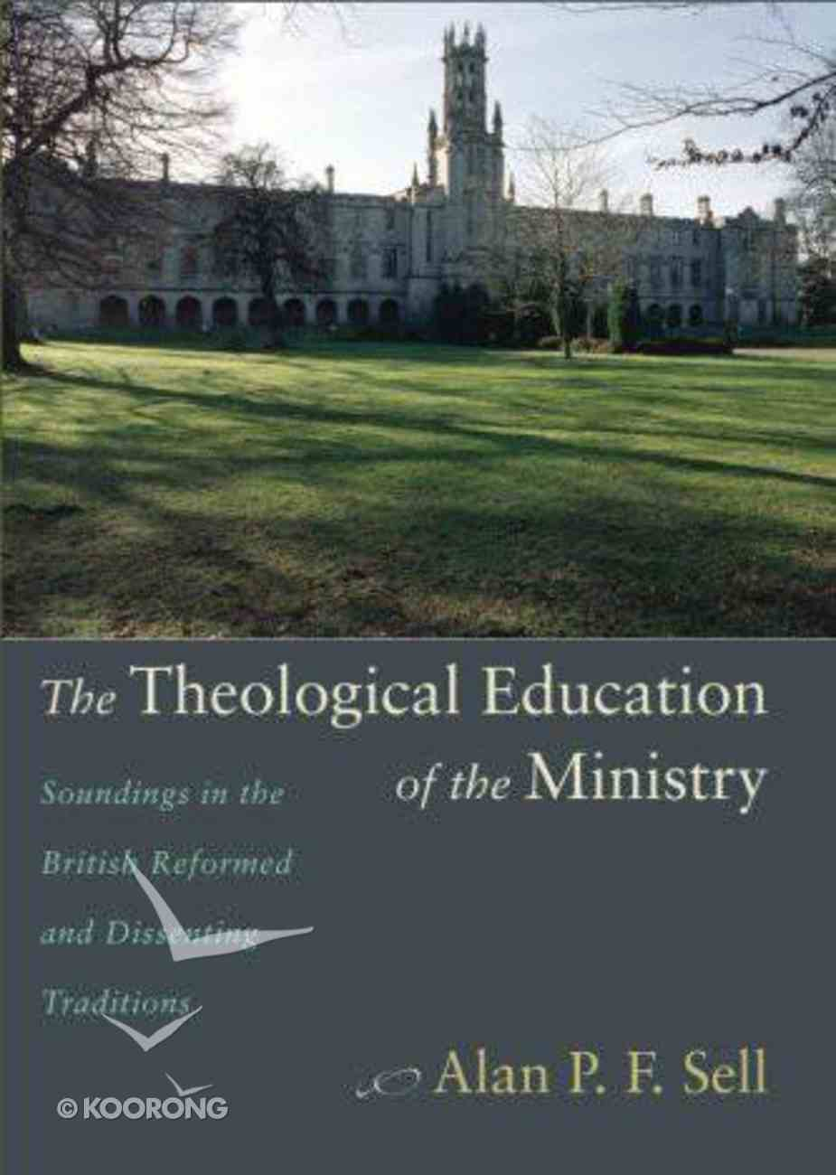 The Theological Education of the Ministry Paperback