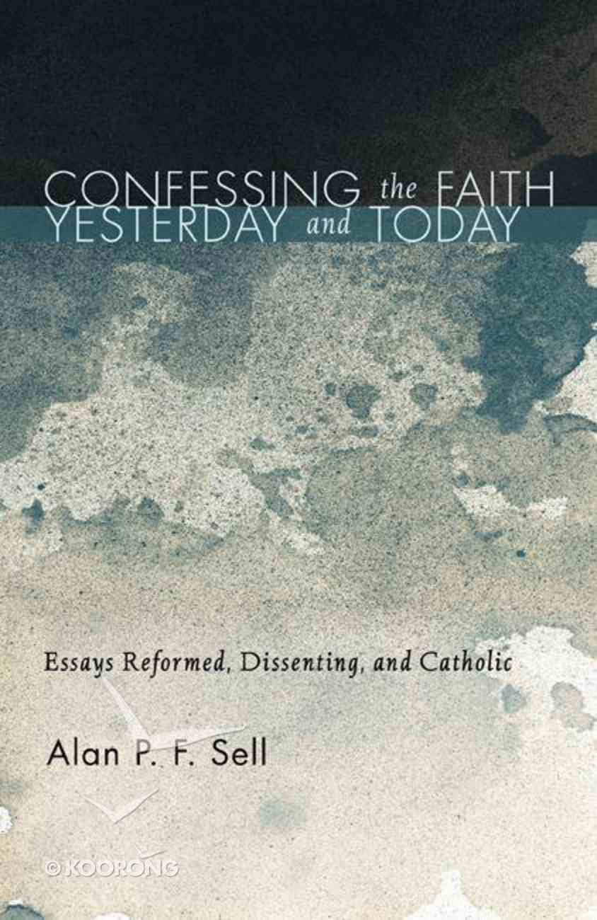 Confessing the Faith Yesterday and Today Paperback