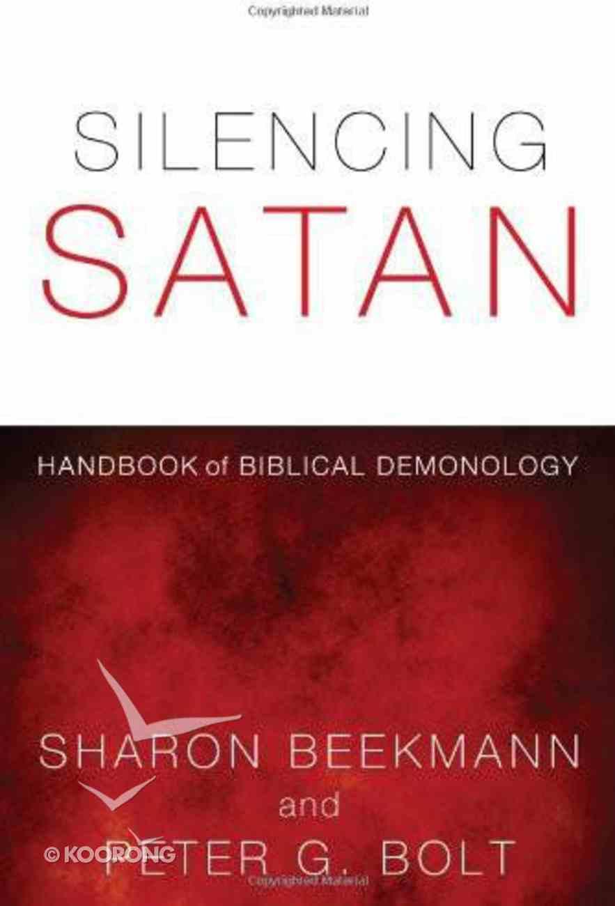 Silencing Satan: Handbook of Biblical Demonology (Study Guide) Paperback