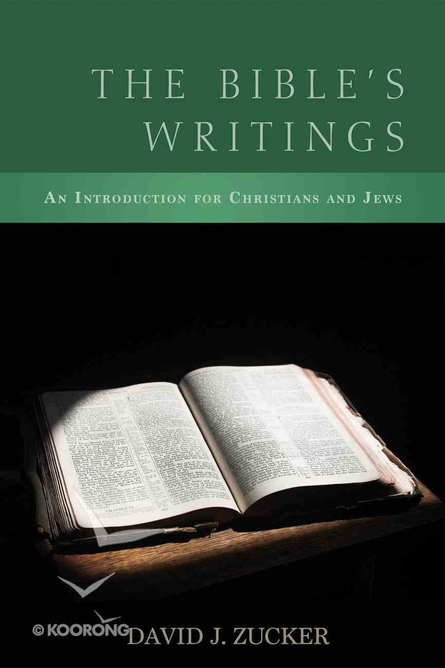 The Bible's Writings: An Introduction For Christians and Jews Paperback