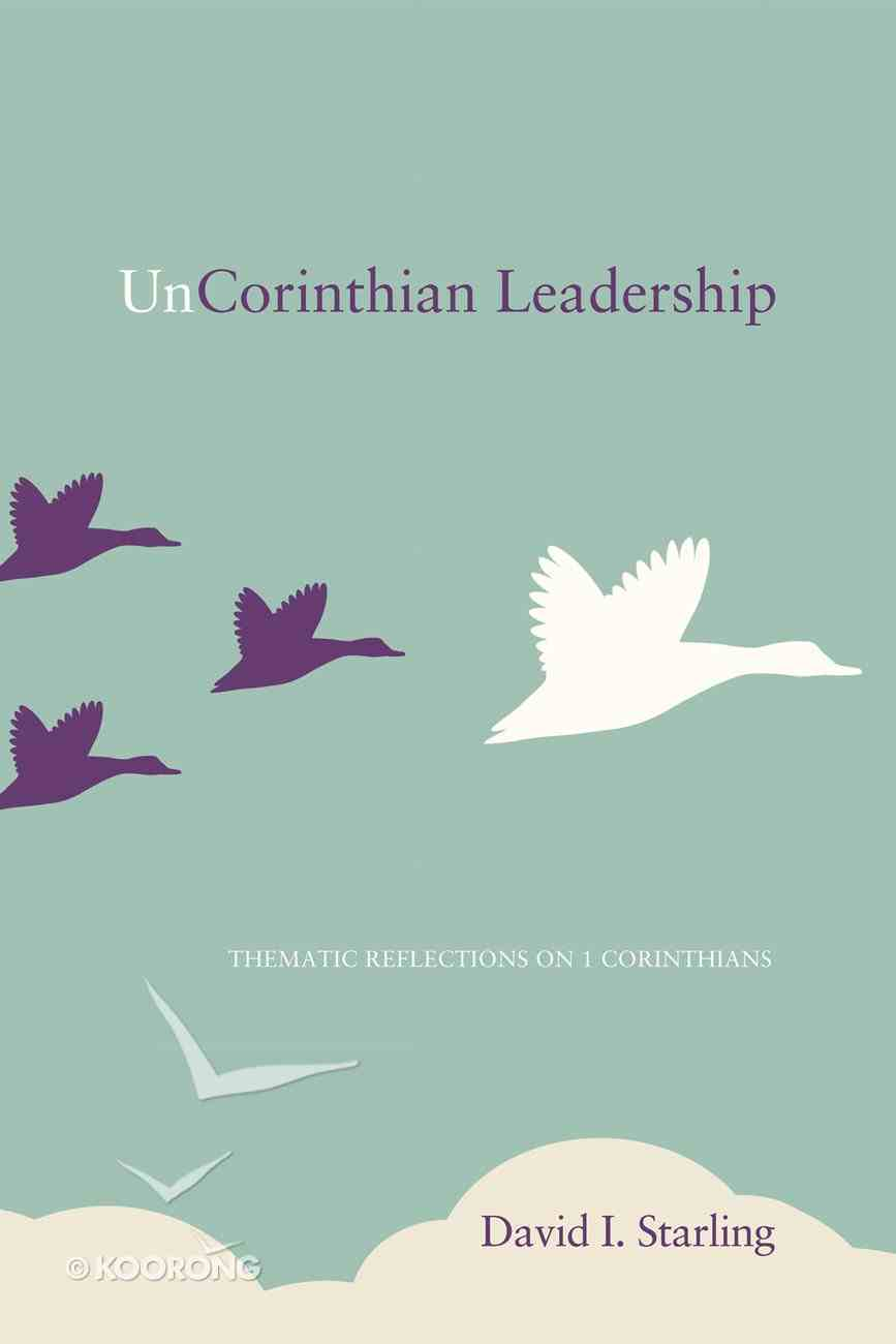 Uncorinthian Leadership Paperback