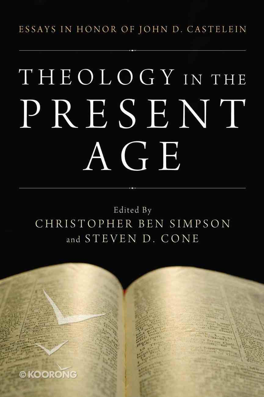 Theology in the Present Age Paperback