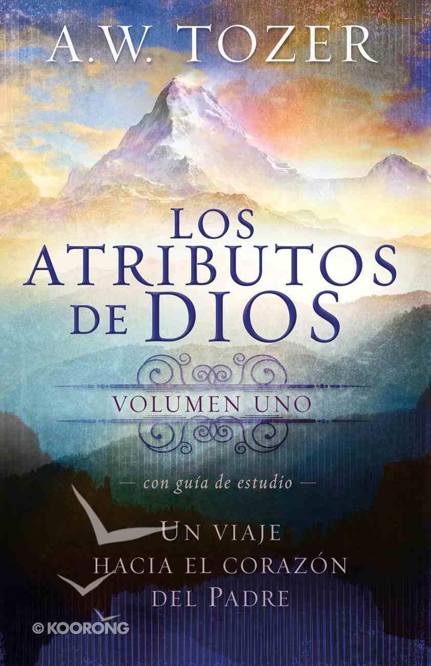Los Atributos De Dios - Vol. 1 (Incluye Gua De Estudio) eBook
