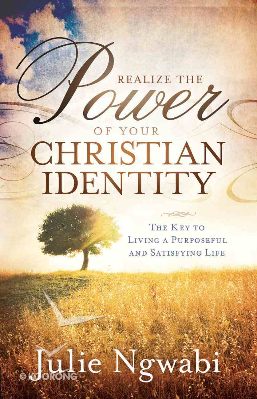 Realize the Power of Your Christian Identity Paperback