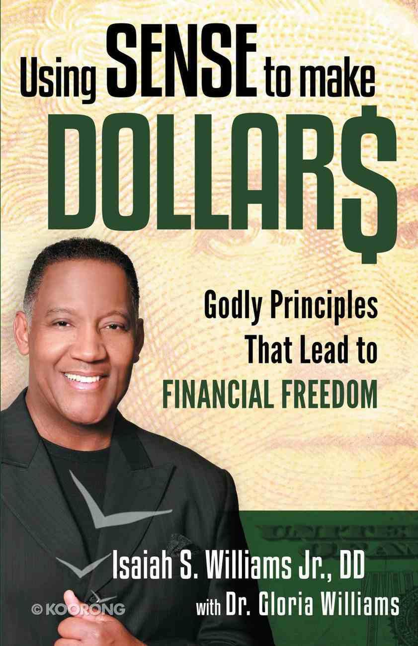 Using Sense to Make Dollars Paperback