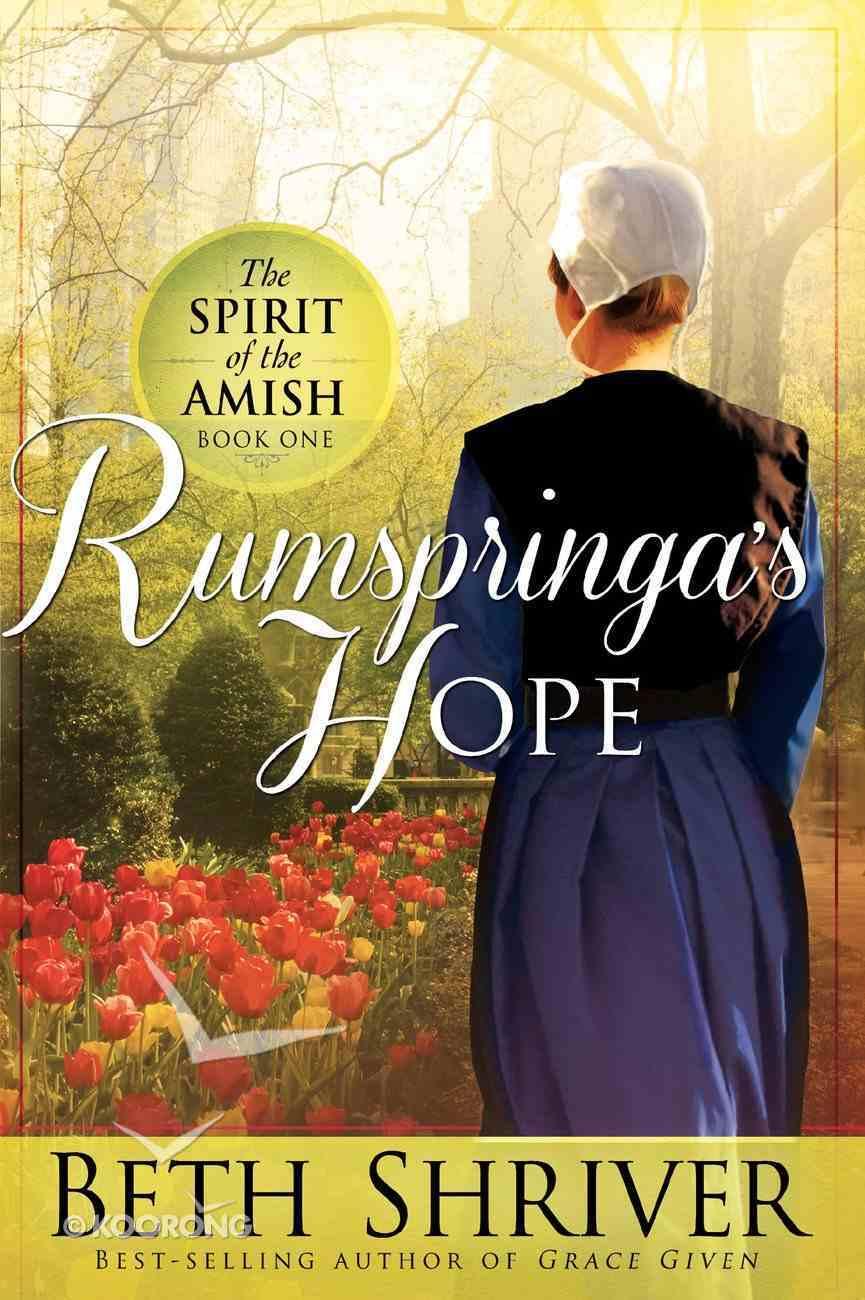 Rumspringa's Hope (#01 in Spirit Of The Amish Series) eBook
