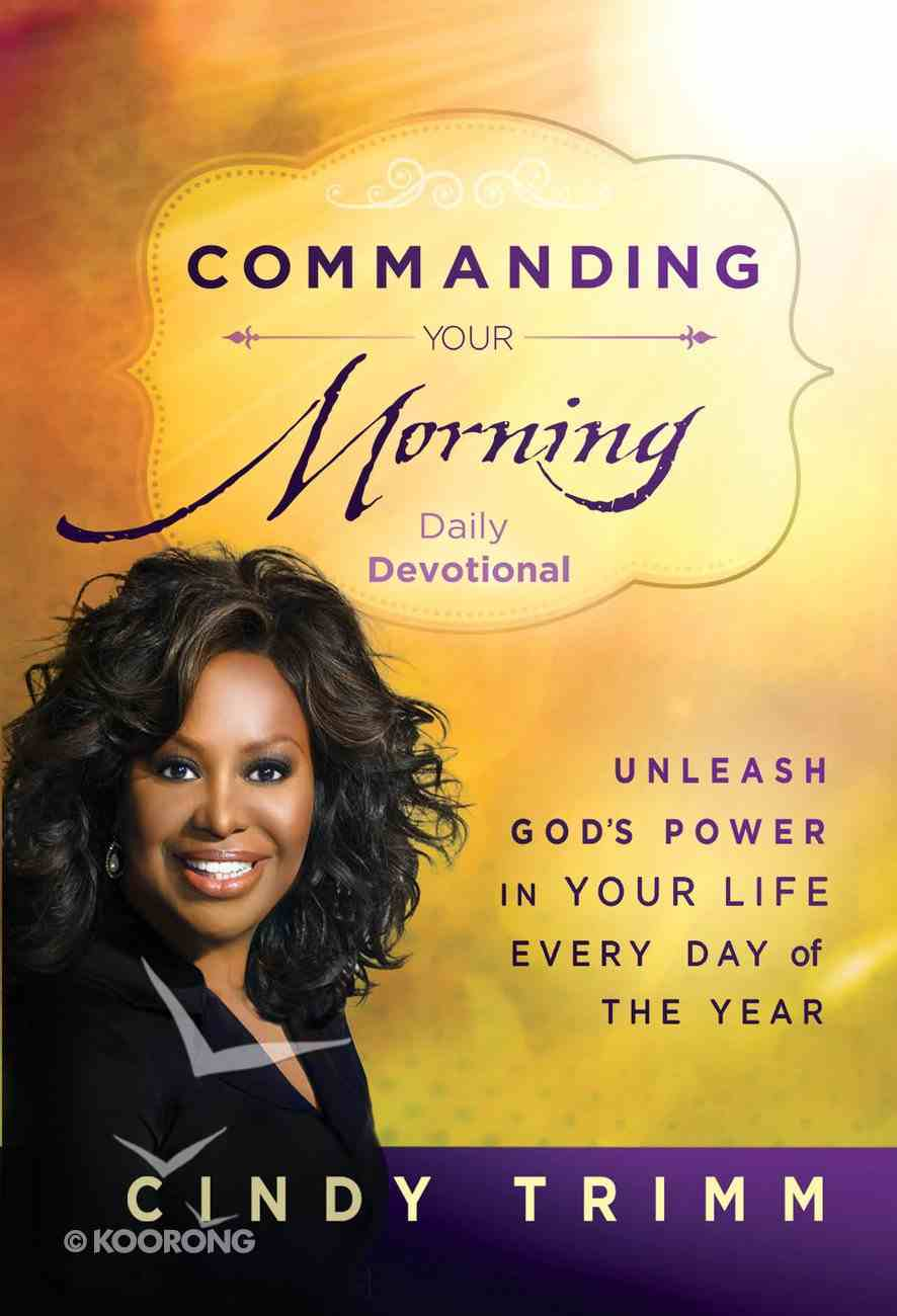 Commanding Your Morning Daily Devotional Hardback