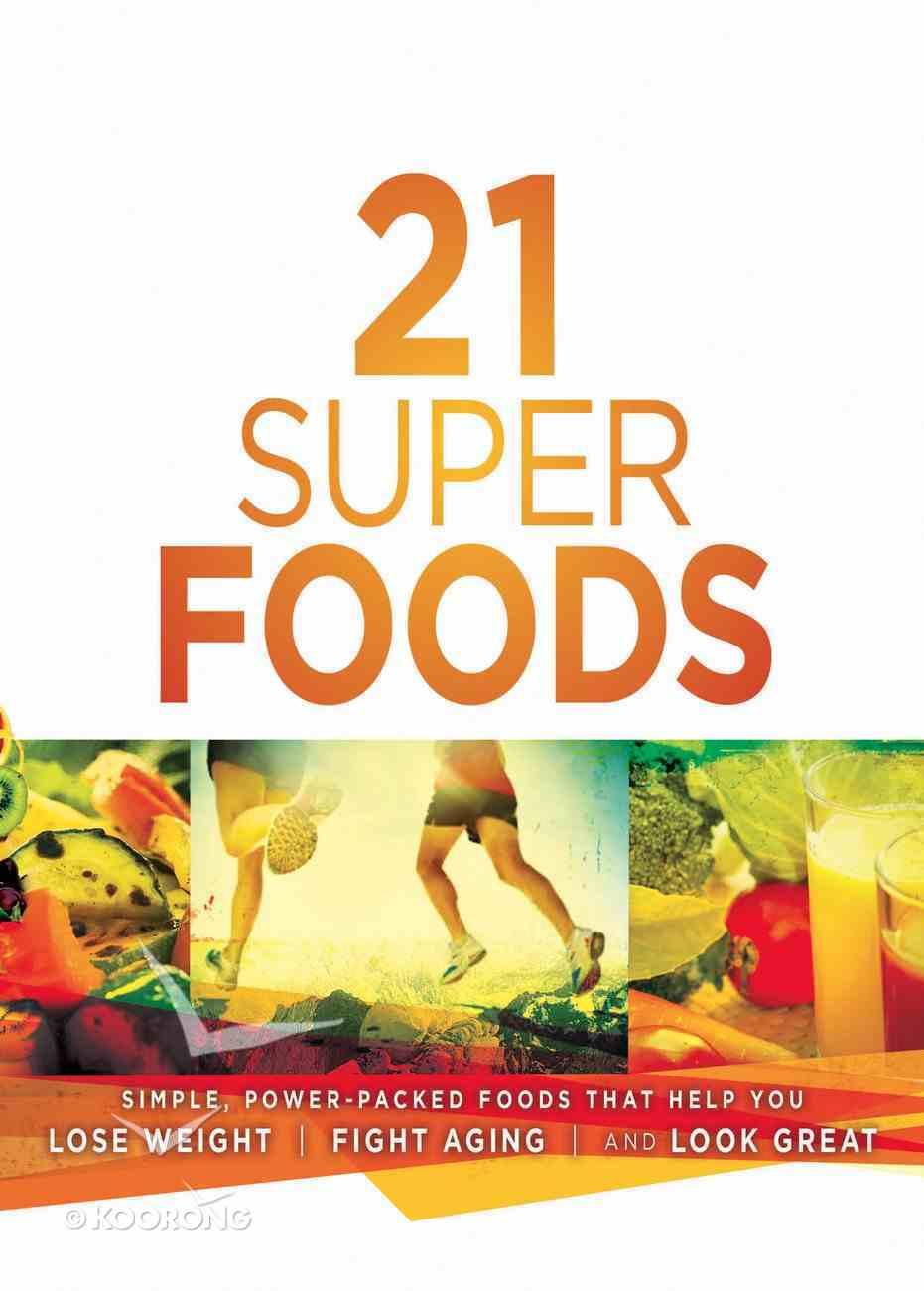 21 Super Foods Paperback