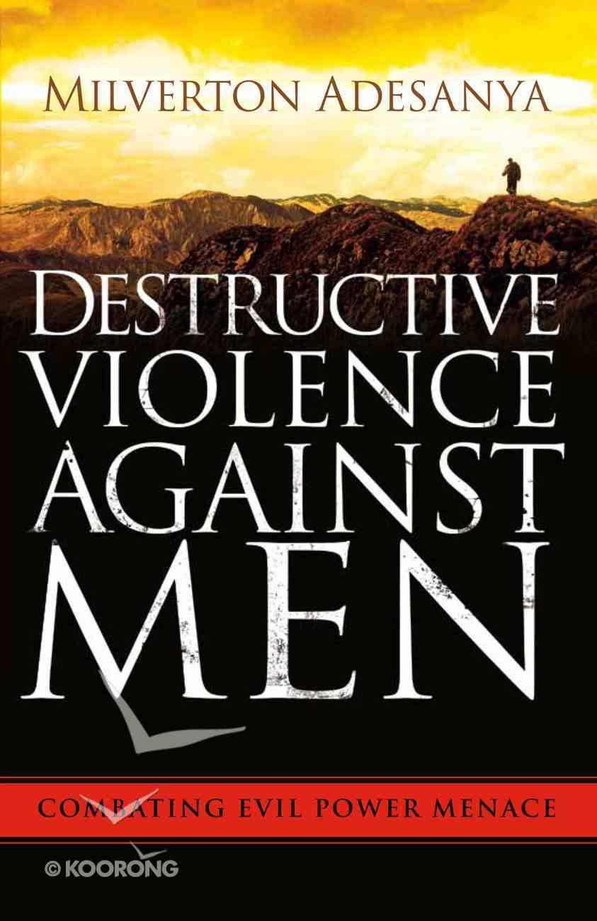Destructive Violence Against Men Paperback