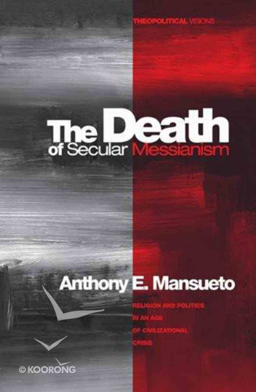 The Death of Secular Messianism eBook