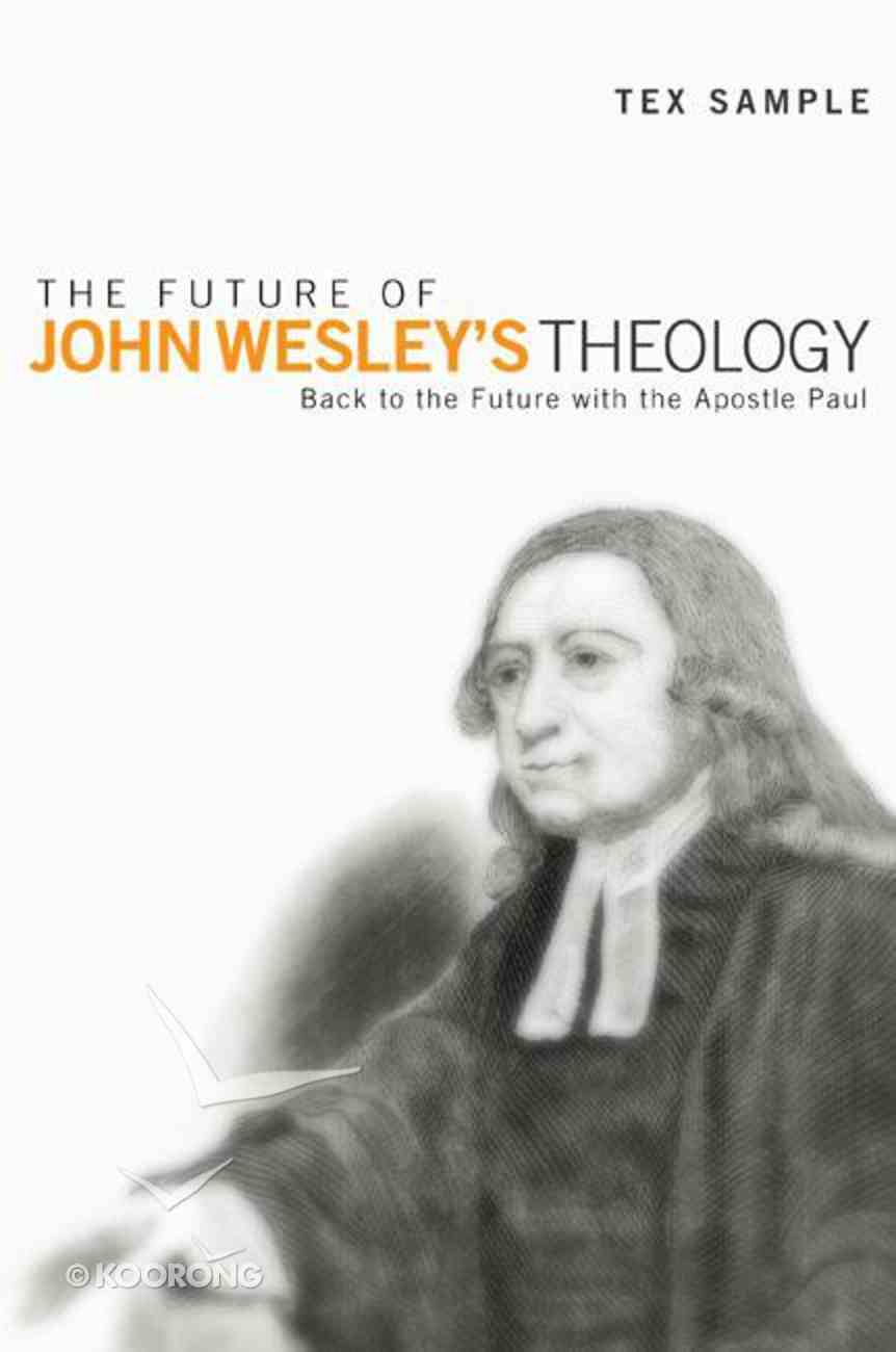 The Future of John Wesley's Theology eBook