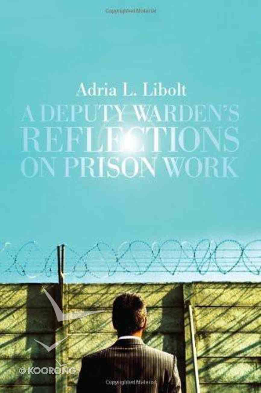 A Deputy Warden's Reflections on Prison Work eBook