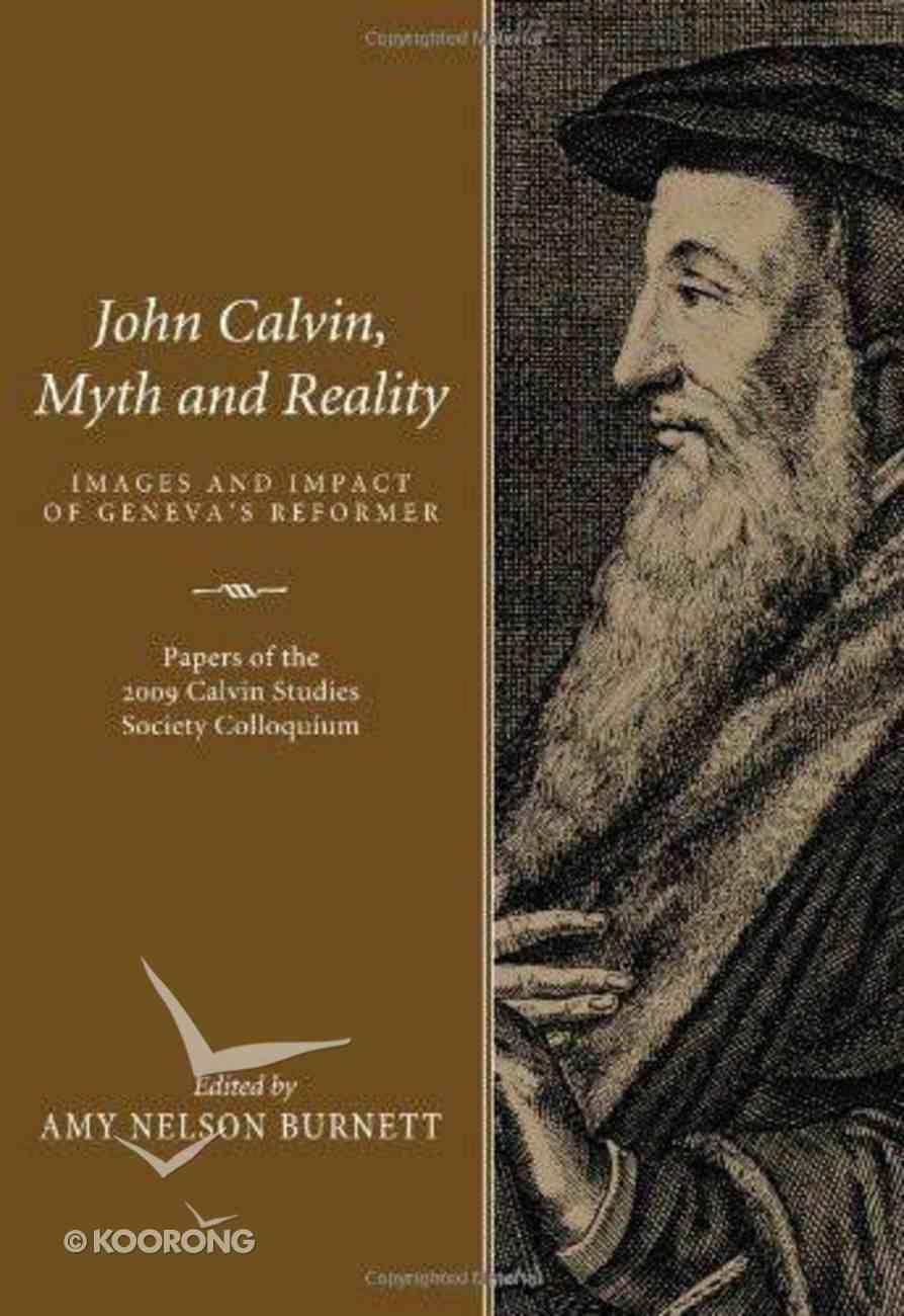 John Calvin, Myth and Reality eBook
