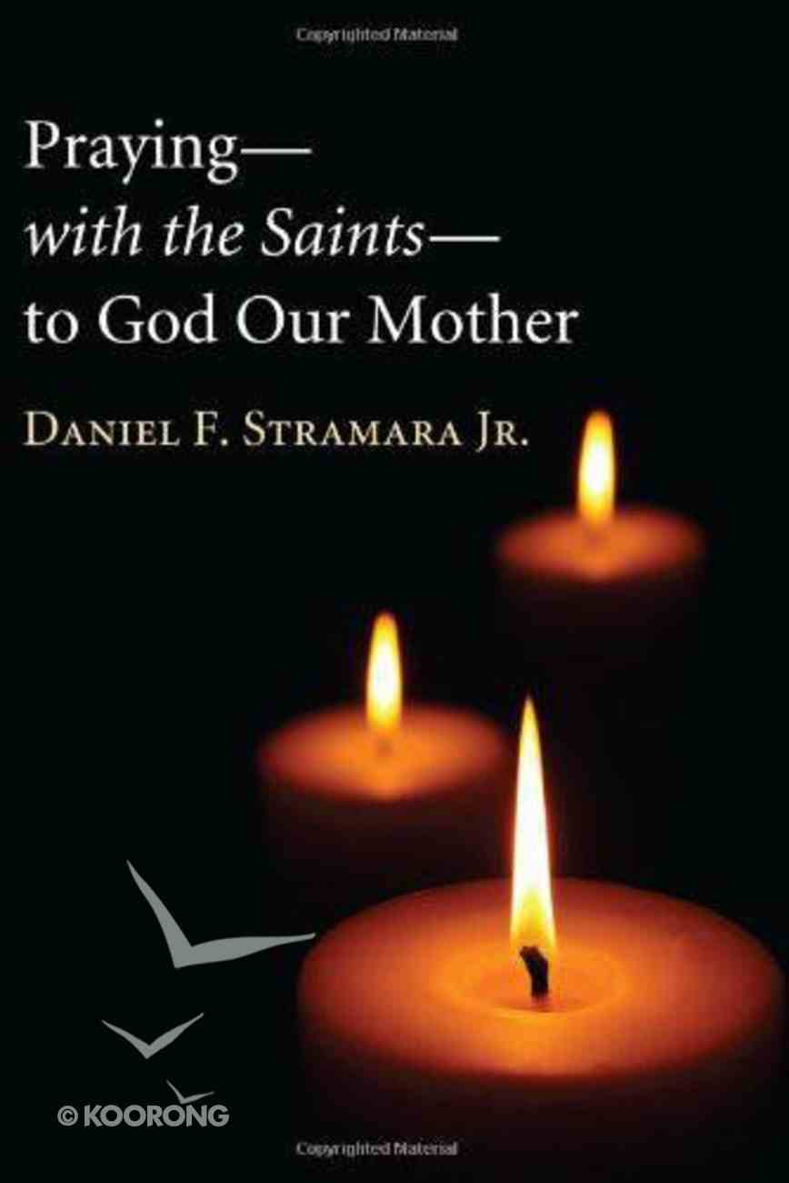 Praying With the Saints to God Our Mother eBook