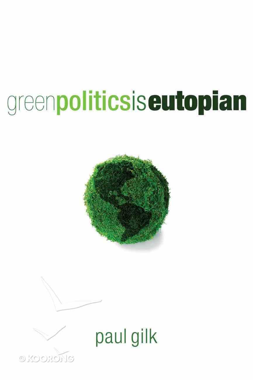 Green Politics is Eutopian eBook